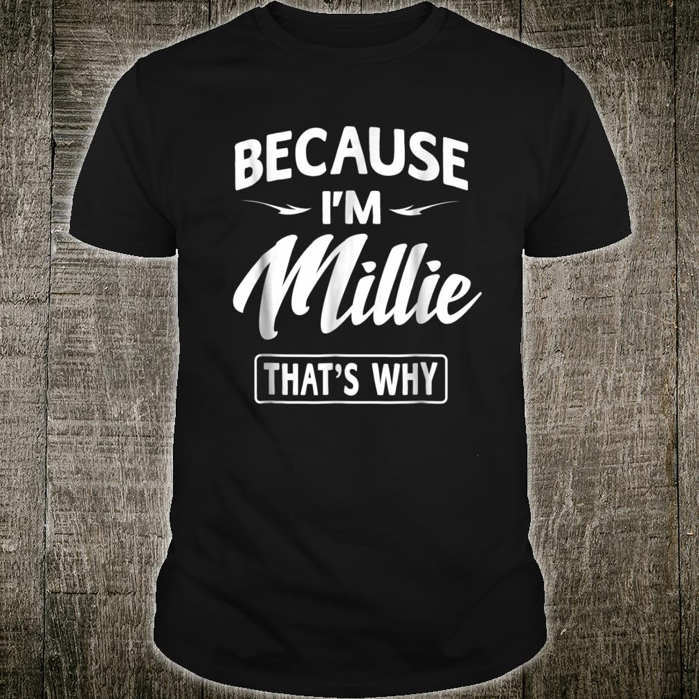 Because I'm Millie Novelty Name Shirt