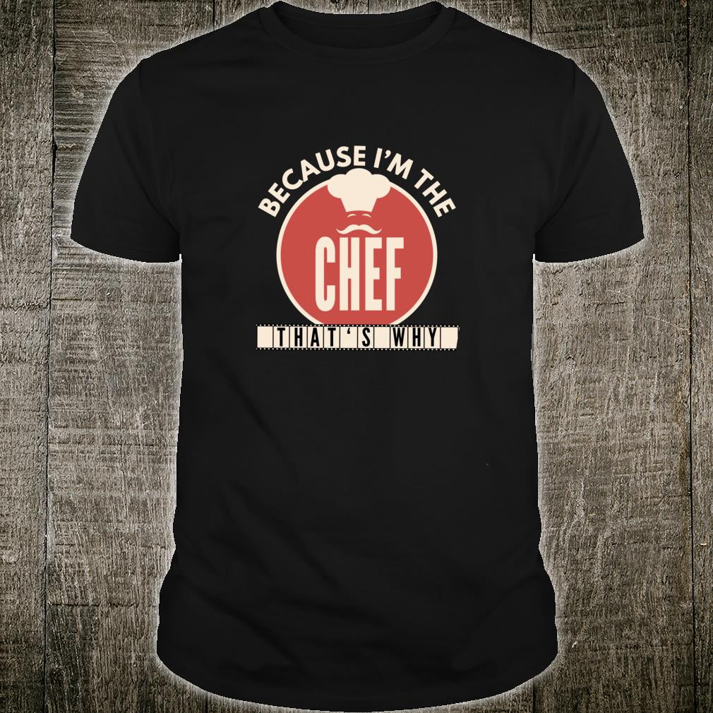 Because I'm The Chef Sous Shirt