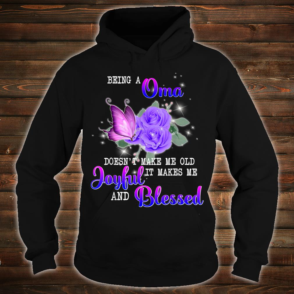 Being A Oma Makes Me Joyful And Blessed Shirt hoodie
