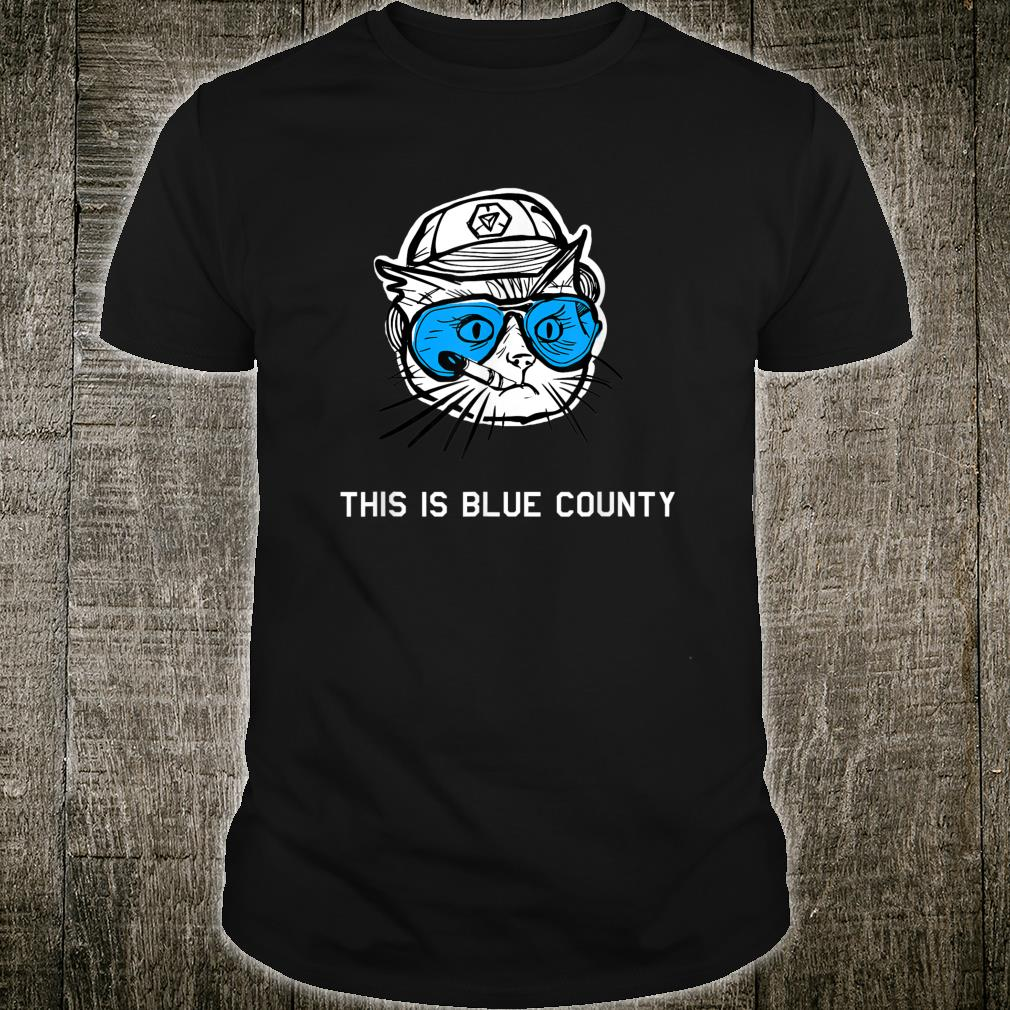 Blue Cat - this is blue county Shirt