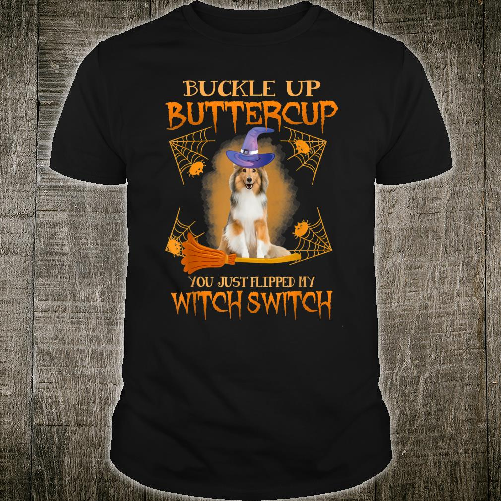 Buckle Up Buttercup Cute Sheltie Halloween Shirt