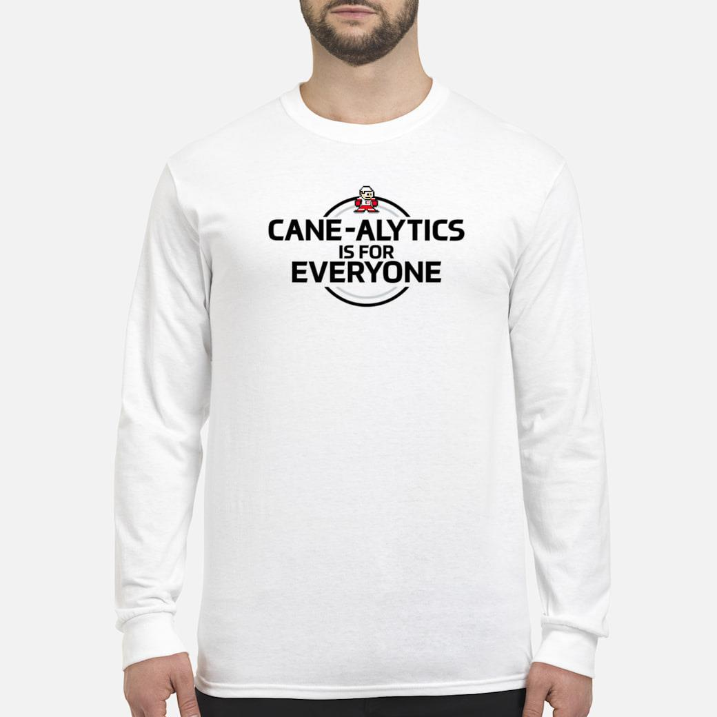 CaneAlytics is for Everyone Shirt long sleeved