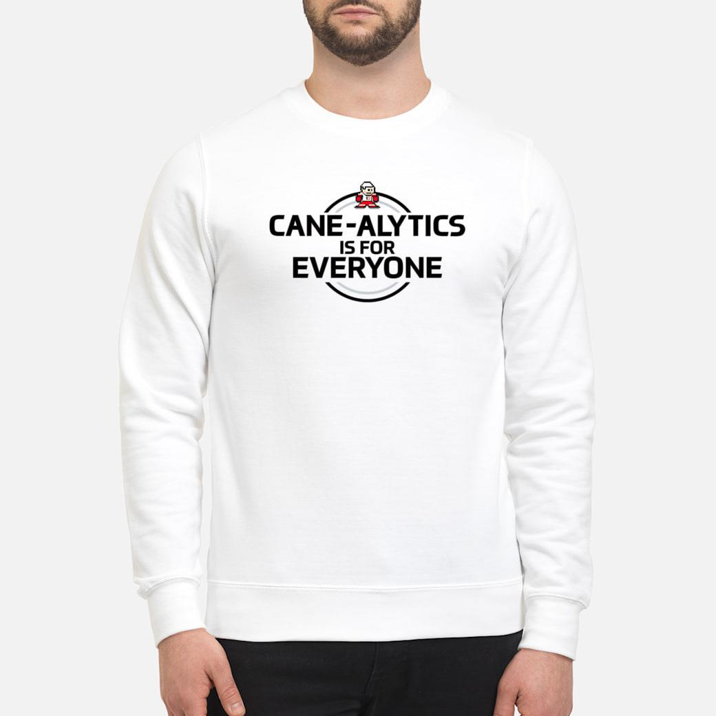 CaneAlytics is for Everyone Shirt sweater