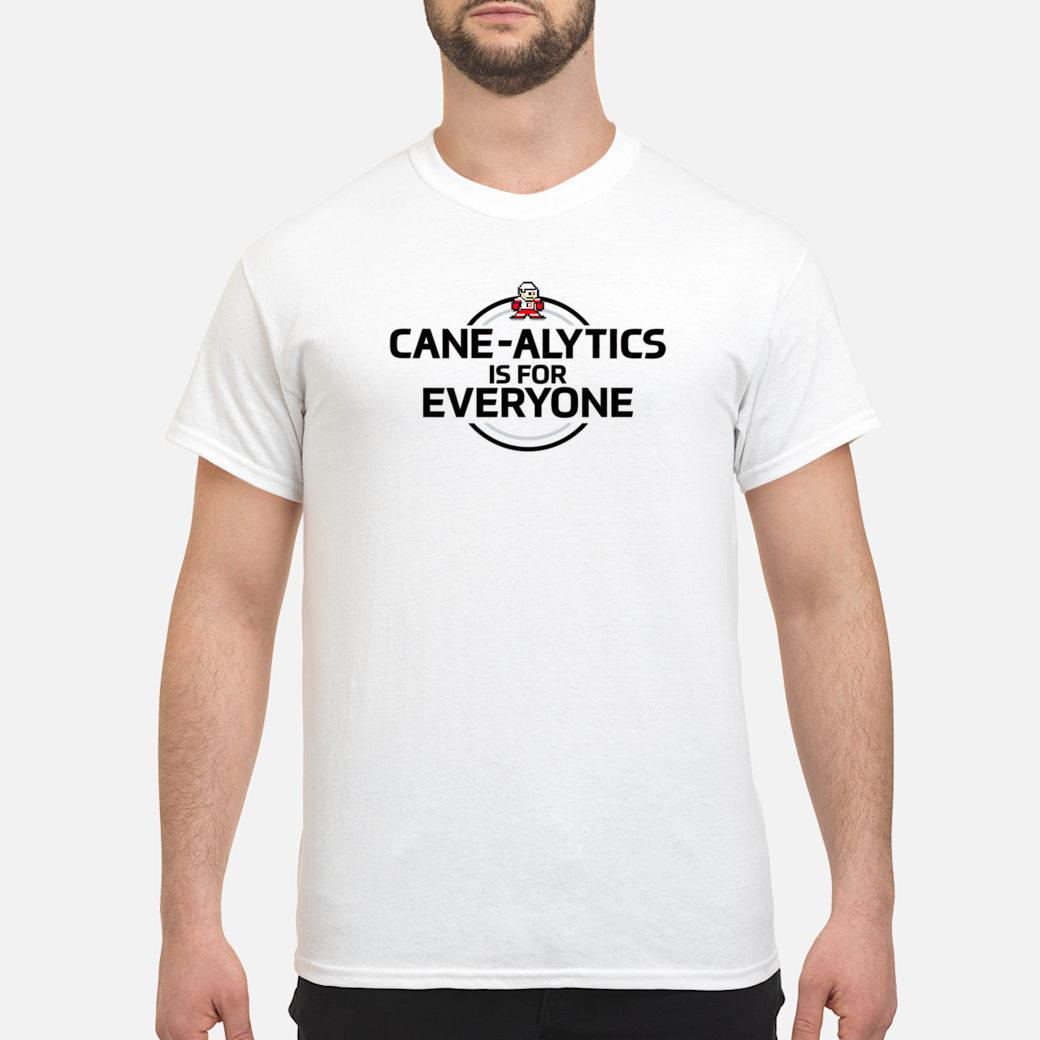 CaneAlytics is for Everyone Shirt