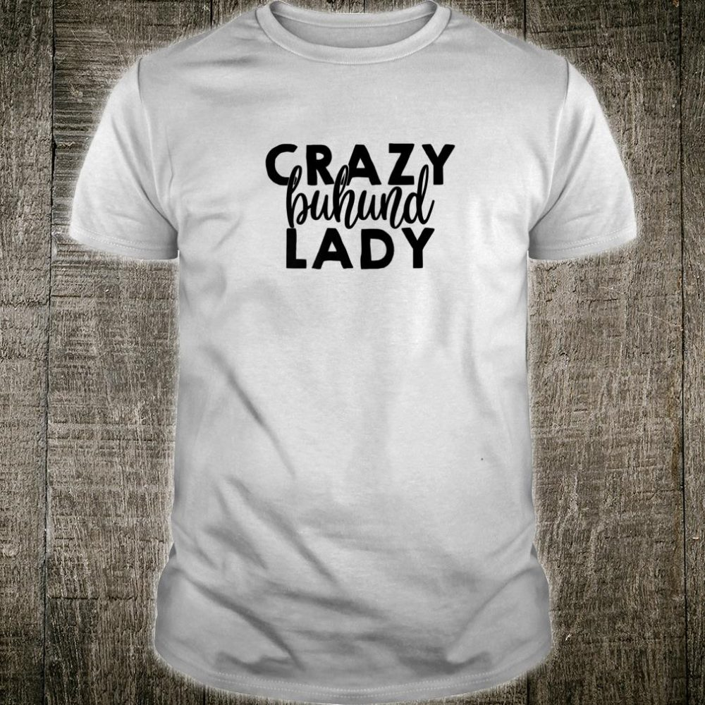 Crazy Buhund Lady ACF021i Dog Shirt