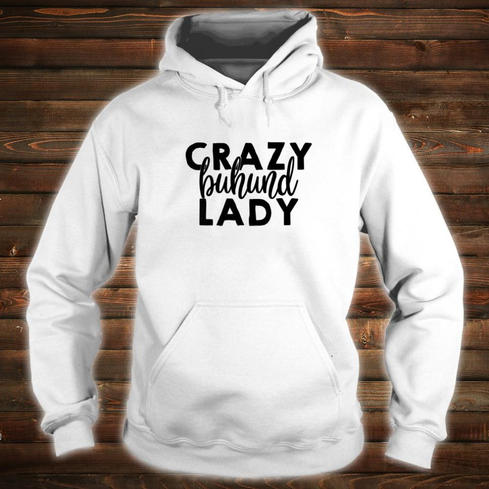 Crazy Buhund Lady ACF021i Dog Shirt hoodie