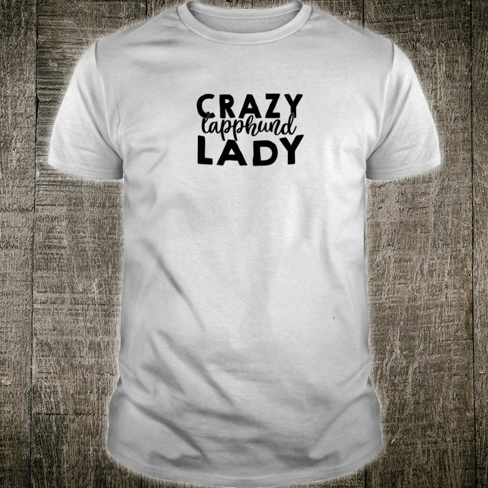 Crazy Lapphund Lady ACF052i Dog Shirt