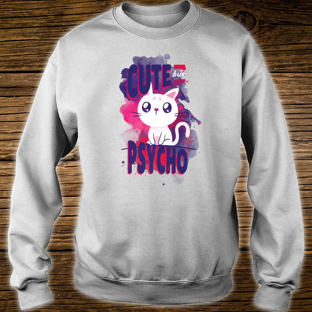 Cute but Psycho Cute Anime inspired Cat for cats Shirt sweater