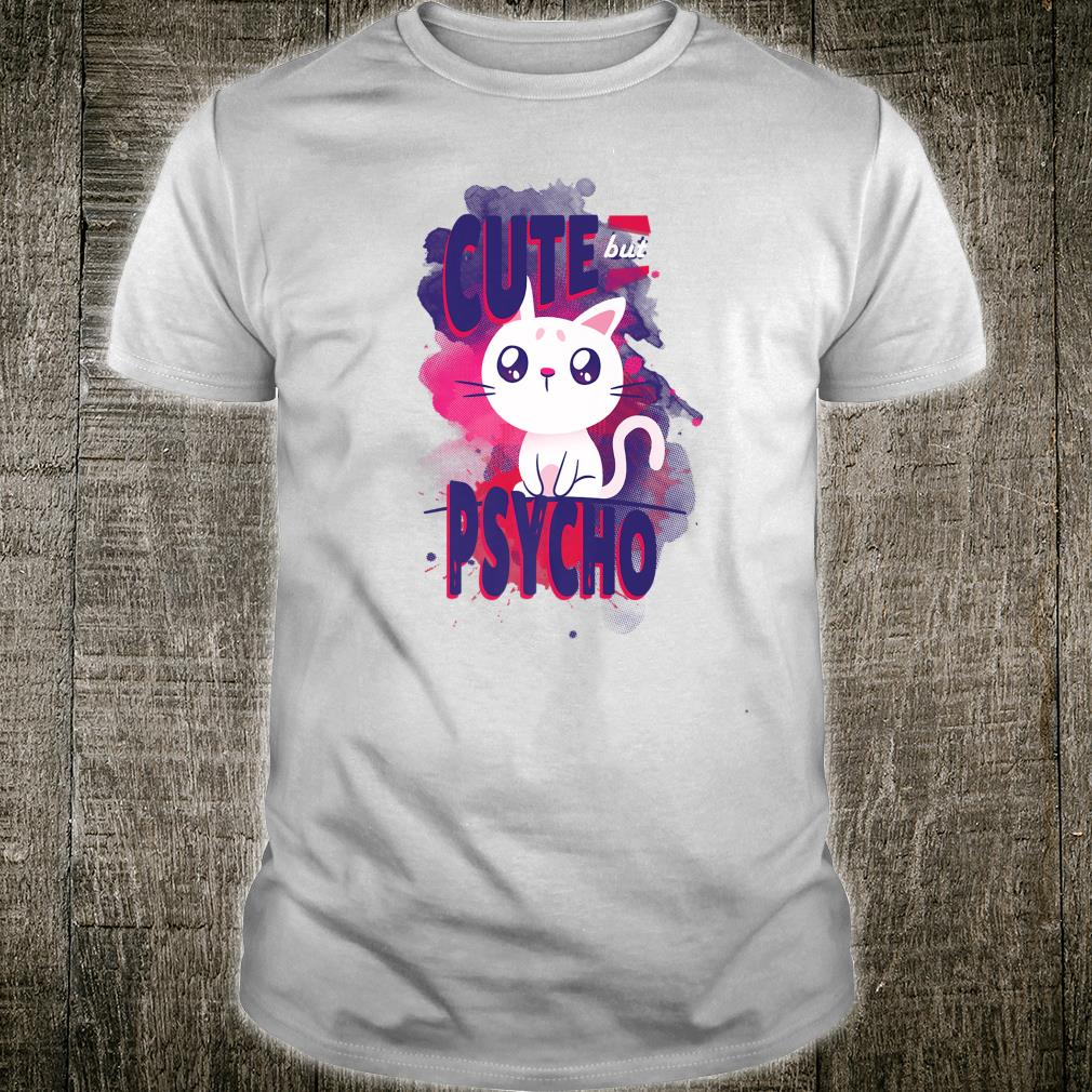 Cute but Psycho Cute Anime inspired Cat for cats Shirt