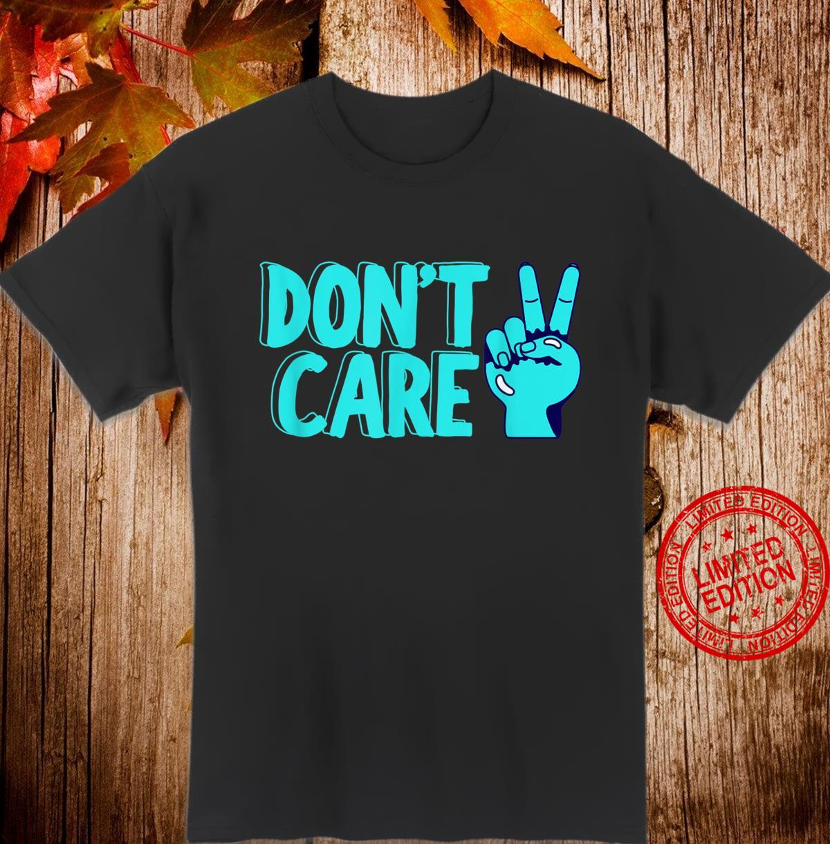 Don't Care Cool Sarcastic 90's Peace Sign Shirt