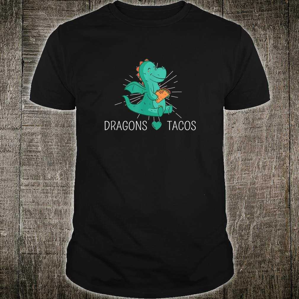 Dragons Love Tacos Mexican Foodie Taco Shirt