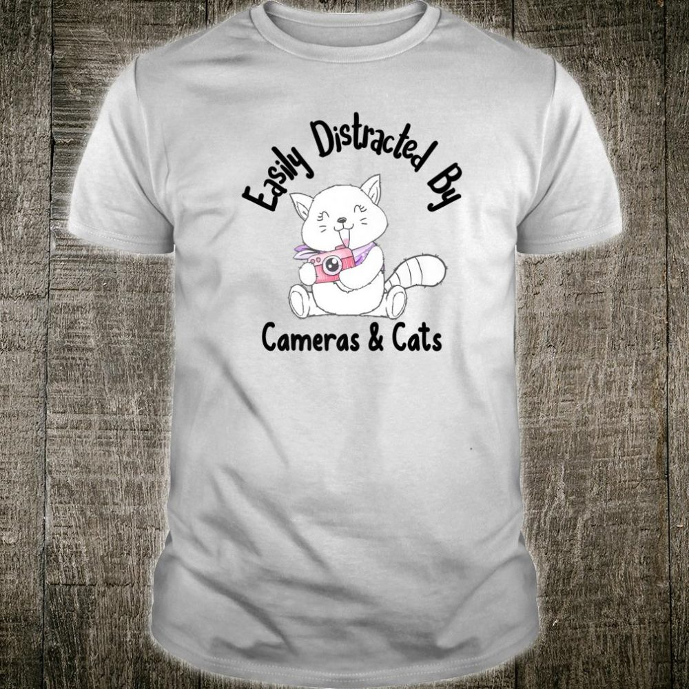 Easily Distracted by Cameras and Cats Shirt