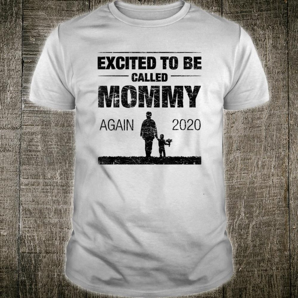 Excited To Be Called Mommy Again 2020 Shirt