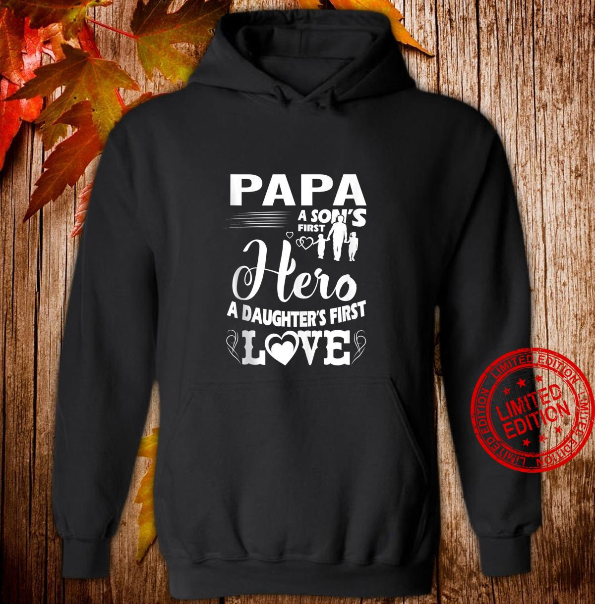FAMILY 365 Papa A Sons First Hero A Daughters First Love Shirt hoodie