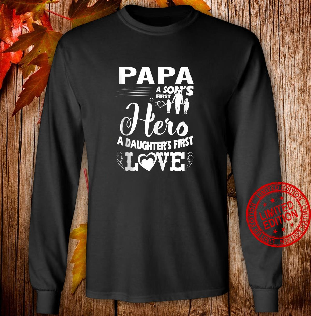 FAMILY 365 Papa A Sons First Hero A Daughters First Love Shirt long sleeved