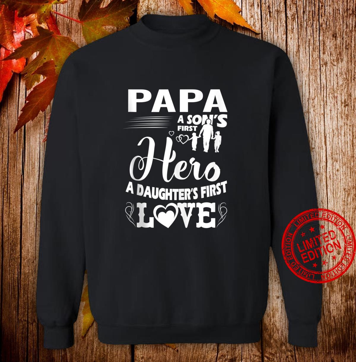FAMILY 365 Papa A Sons First Hero A Daughters First Love Shirt sweater