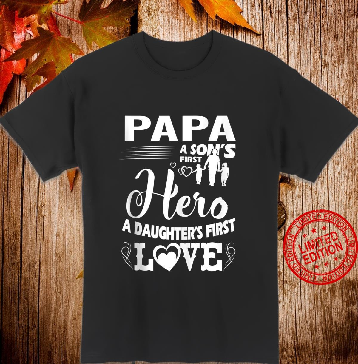 FAMILY 365 Papa A Sons First Hero A Daughters First Love Shirt