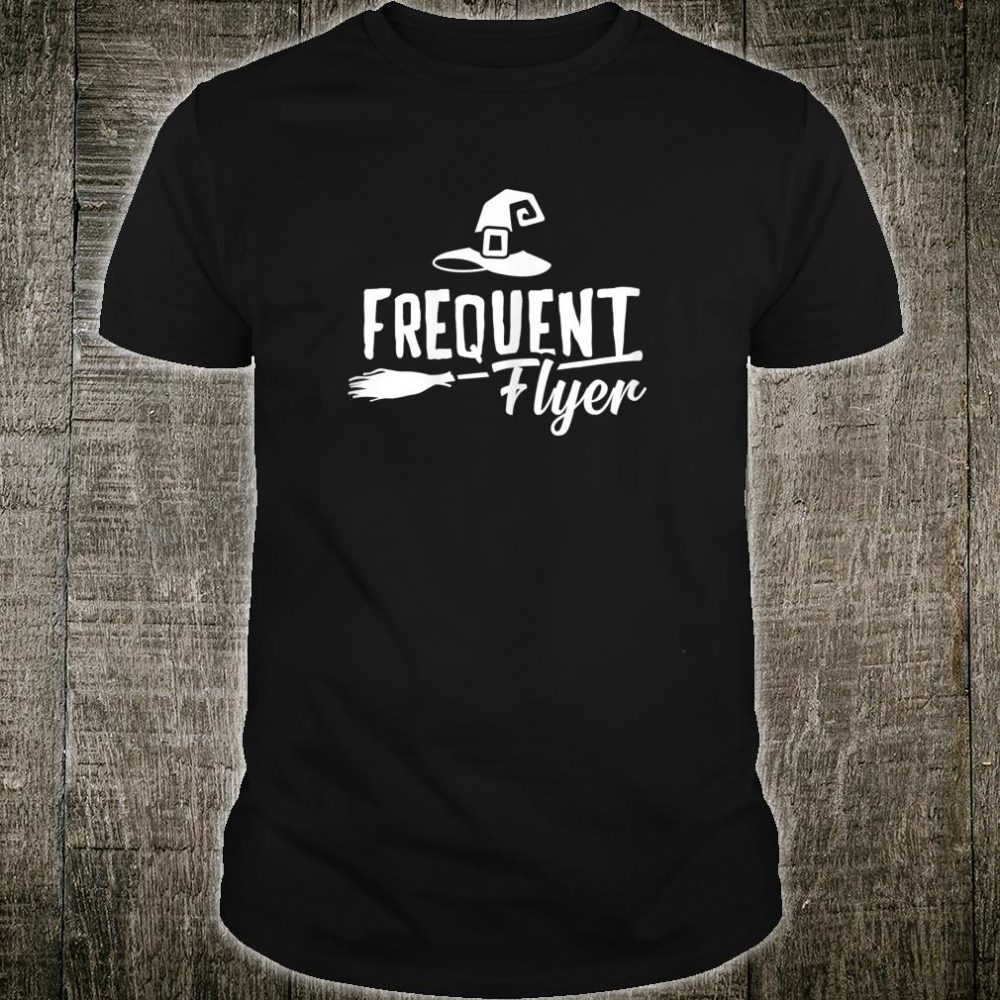 Frequent Flyer Witches Broomstick Shirt