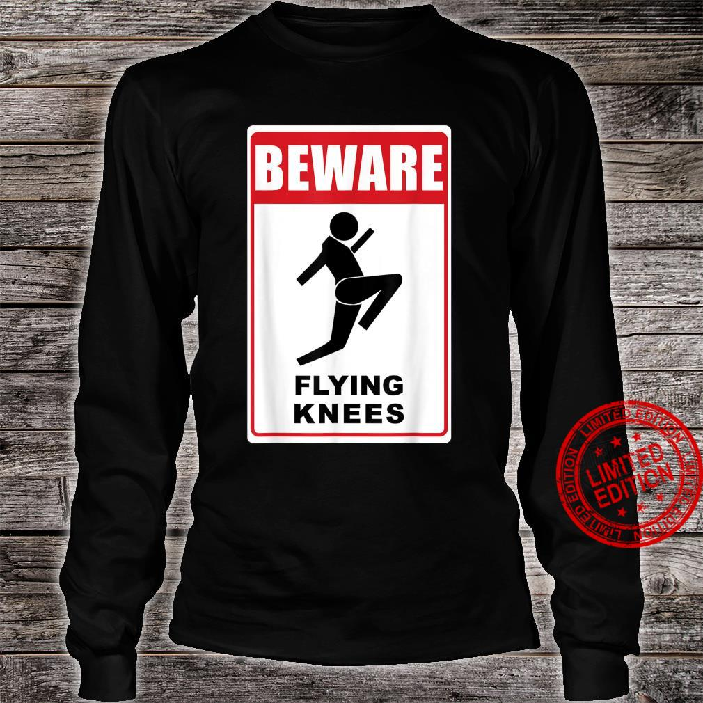 Funny Beware Knockout Knees are Flying Design Shirt long sleeved