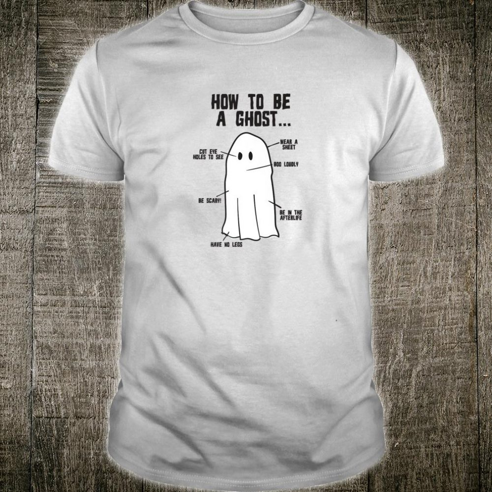 Funny Cute Halloween How To Be A Ghost Shirt