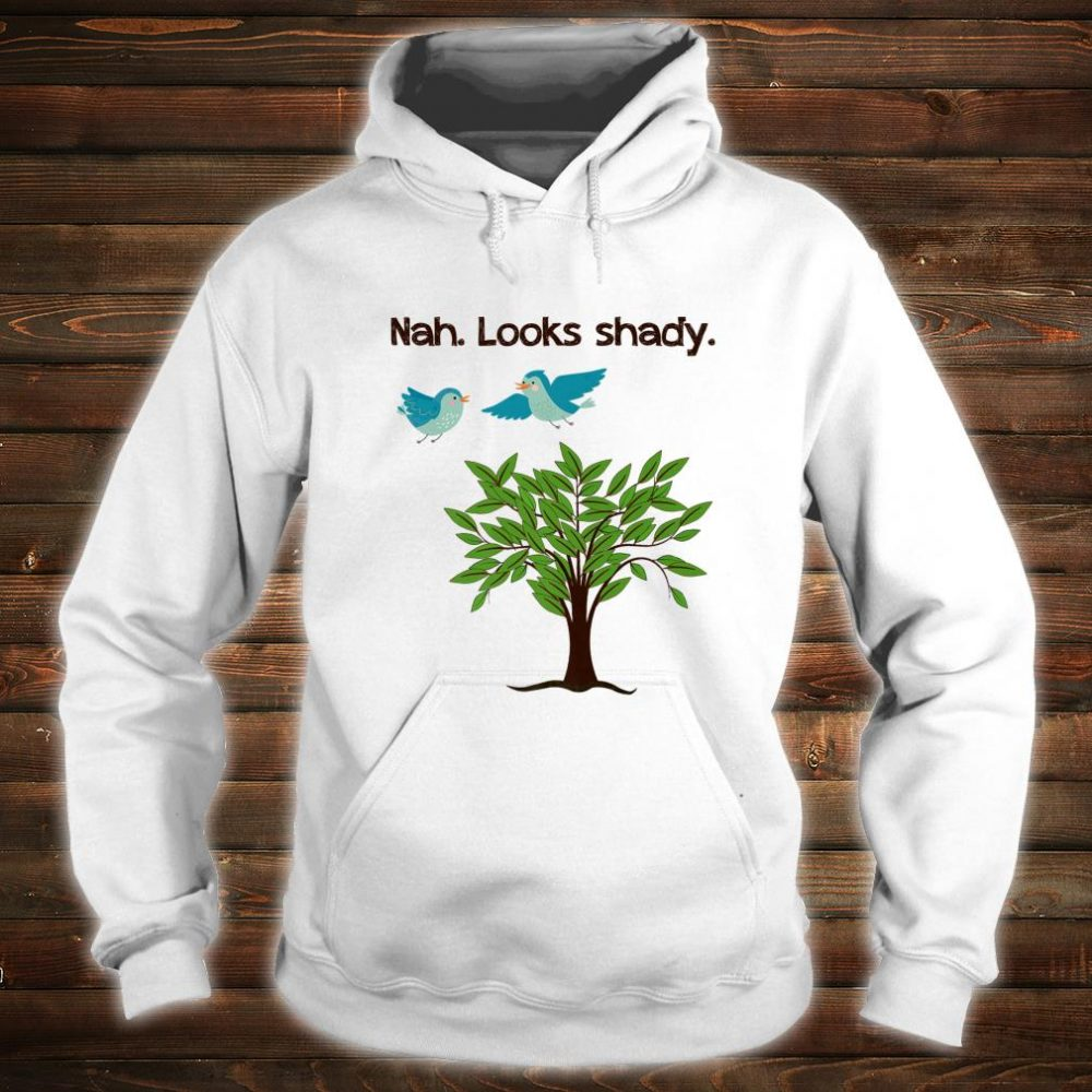 Funny Dad Joke Bad Pun Looks Shady Shirt hoodie