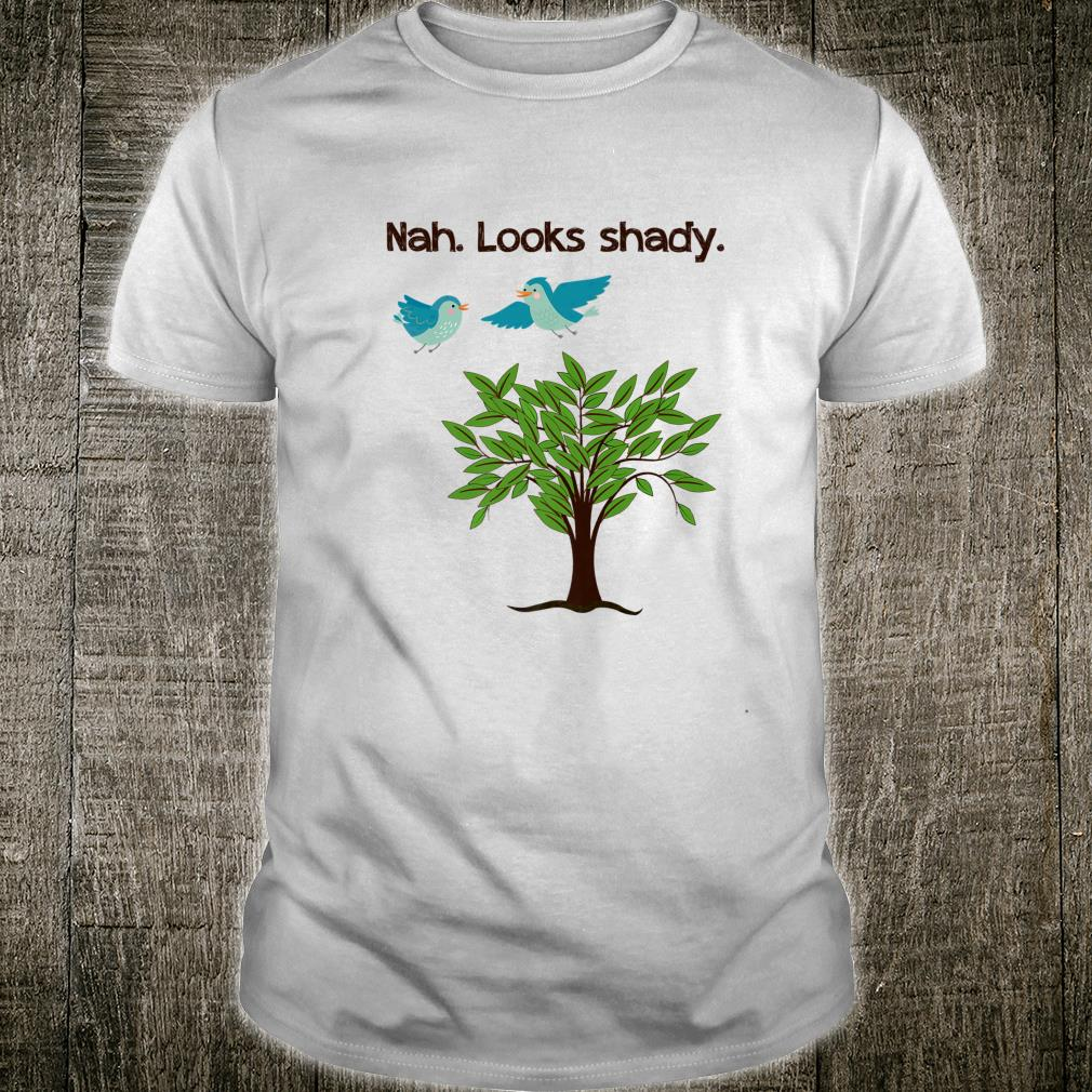 Funny Dad Joke Bad Pun Looks Shady Shirt