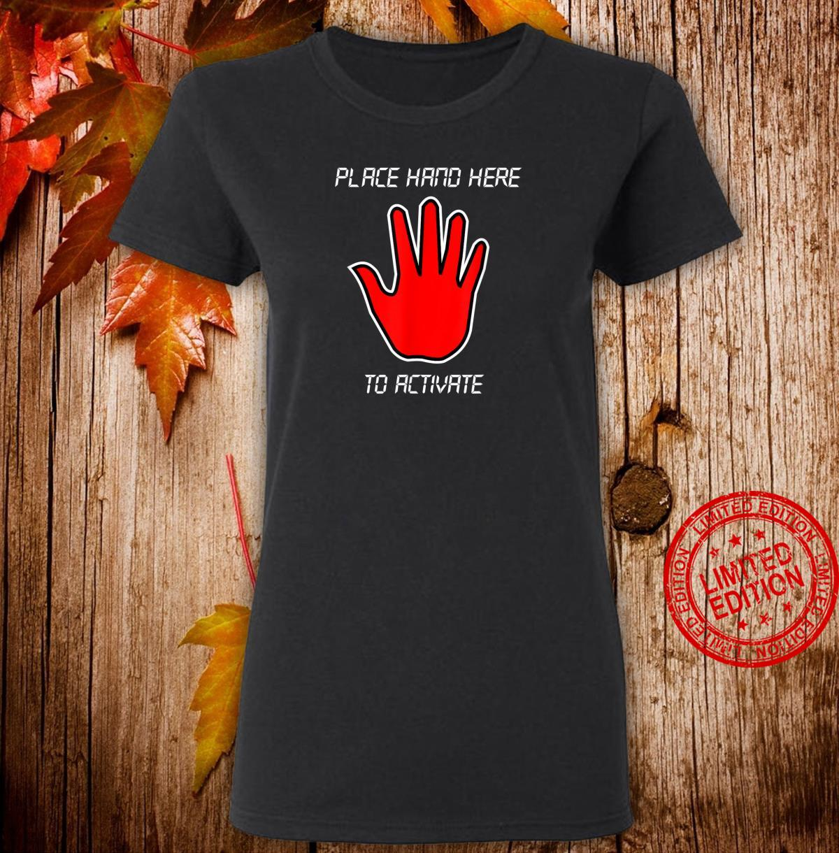 Funny Place Hand Here to Activate Gamer Shirt Shirt ladies tee