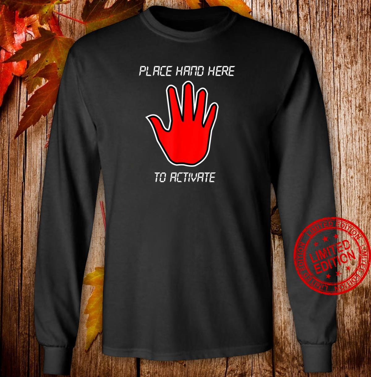 Funny Place Hand Here to Activate Gamer Shirt Shirt long sleeved