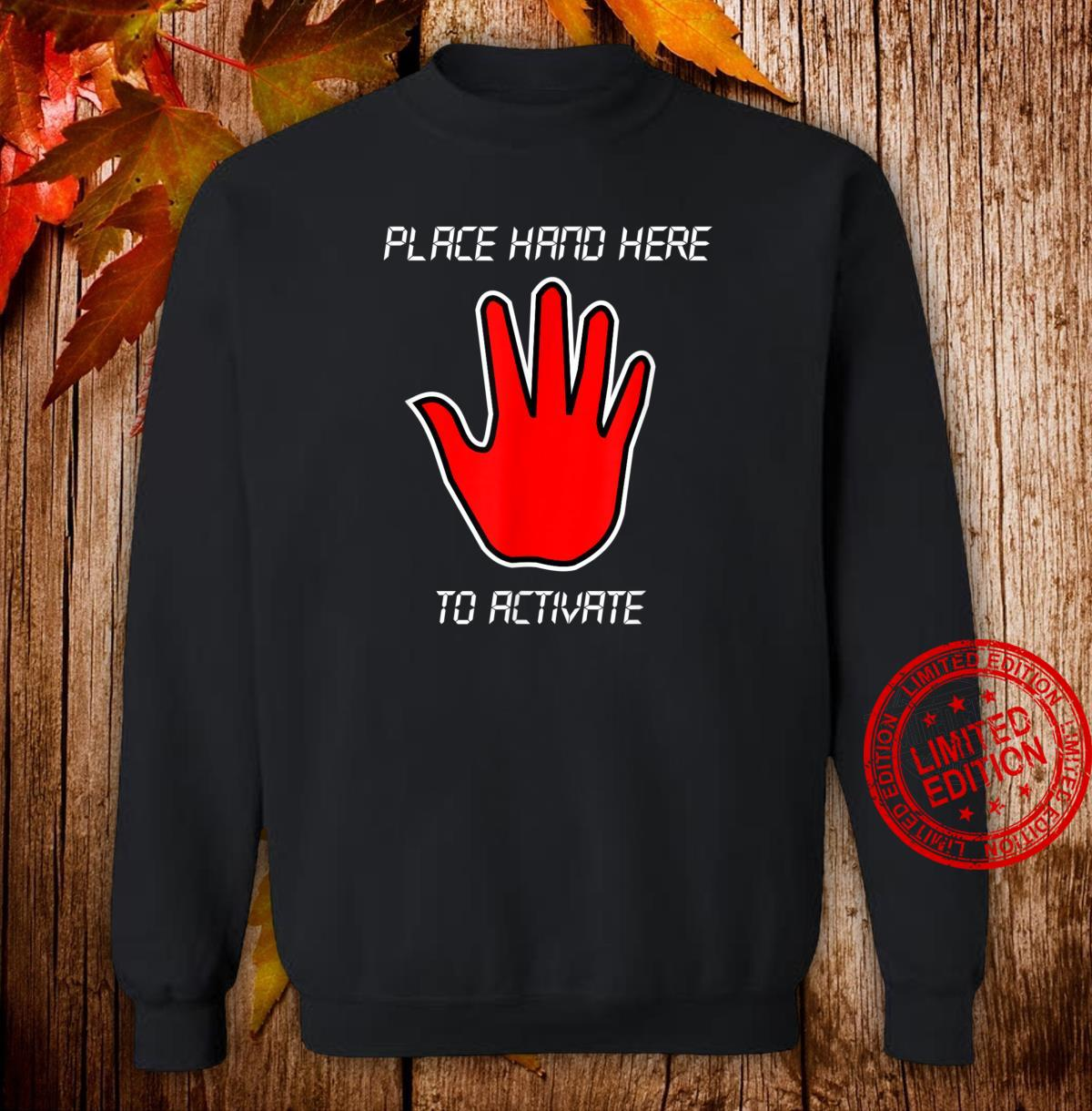Funny Place Hand Here to Activate Gamer Shirt Shirt sweater