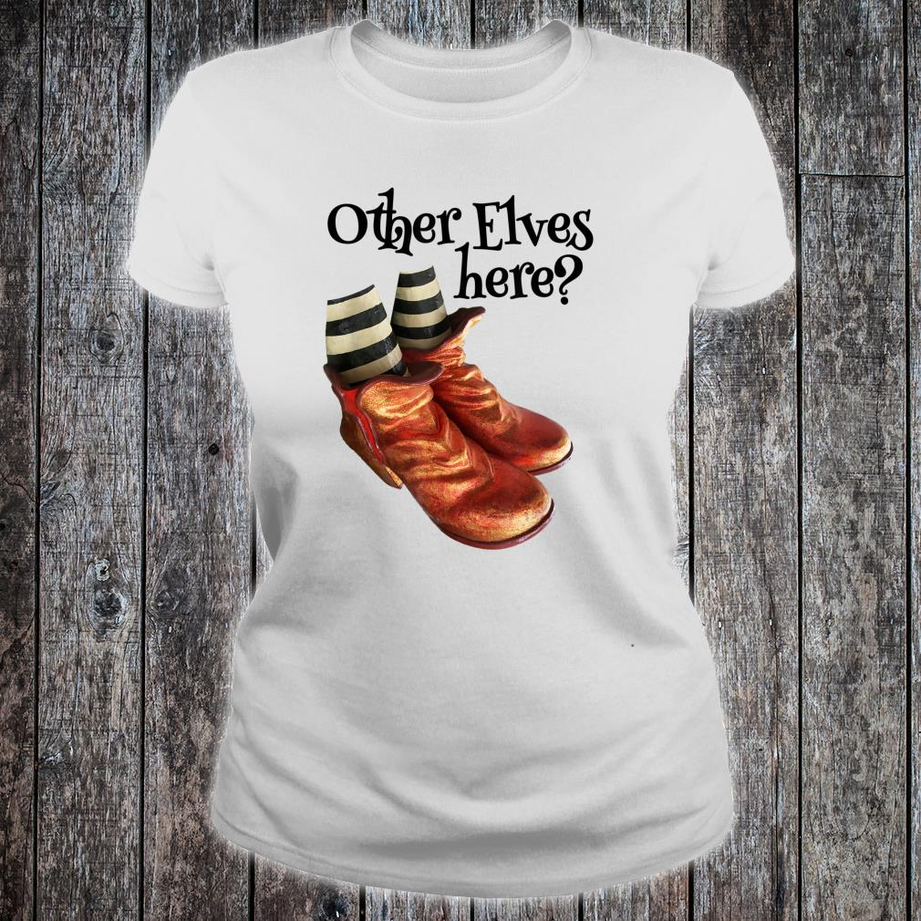 Funny Santa Claus Other Elves here Golden Boots Shirt ladies tee