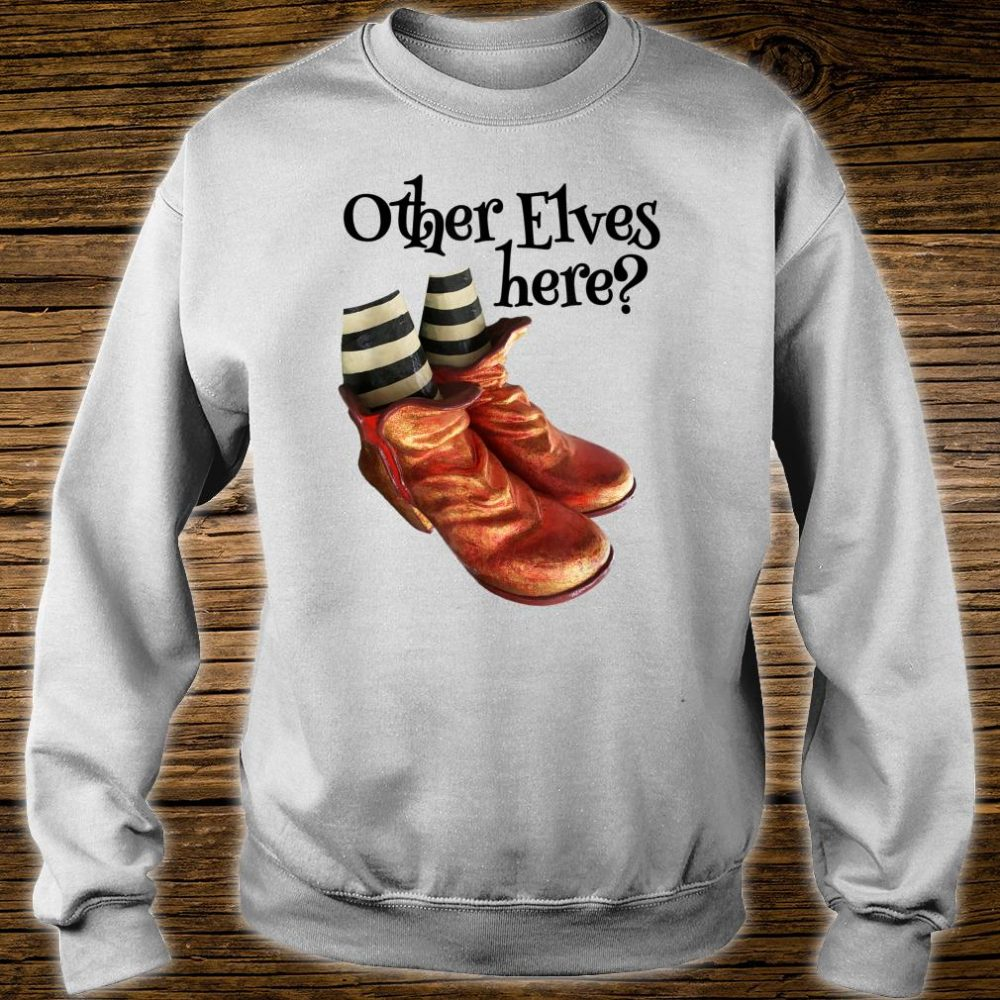 Funny Santa Claus Other Elves here Golden Boots Shirt sweater