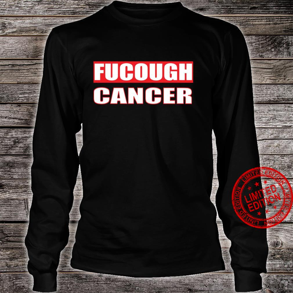 Funny Saying Fight Cancer FOff Mystery Wording Adult Humor Shirt long sleeved