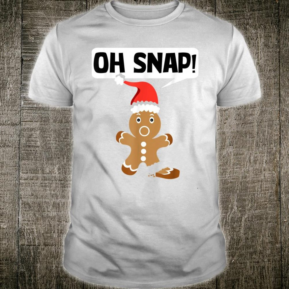 Gingerbread Man Oh Snap Cookie Christmas Stocking Stuffer Shirt