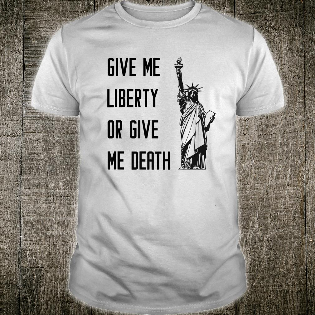 Give Me Liberty Or Give Me Death With The Statue Of Liberty Shirt