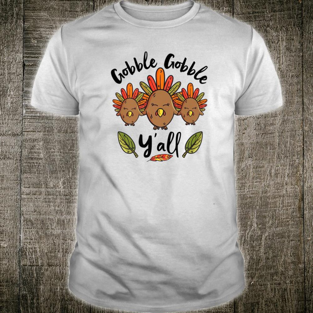 Gobble Gobble You'll Shirt
