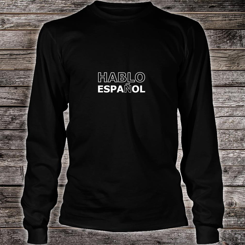 Hablo Español Spanish Shirt long sleeved