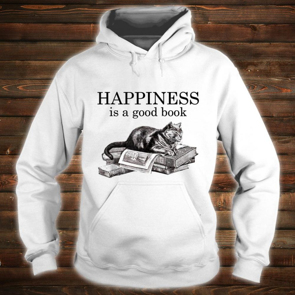 Happiness Is a Good Book Cat Book Shirt hoodie