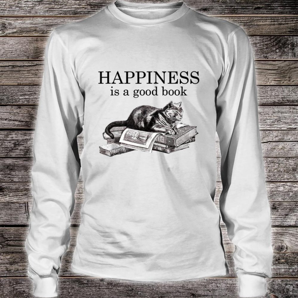Happiness Is a Good Book Cat Book Shirt long sleeved