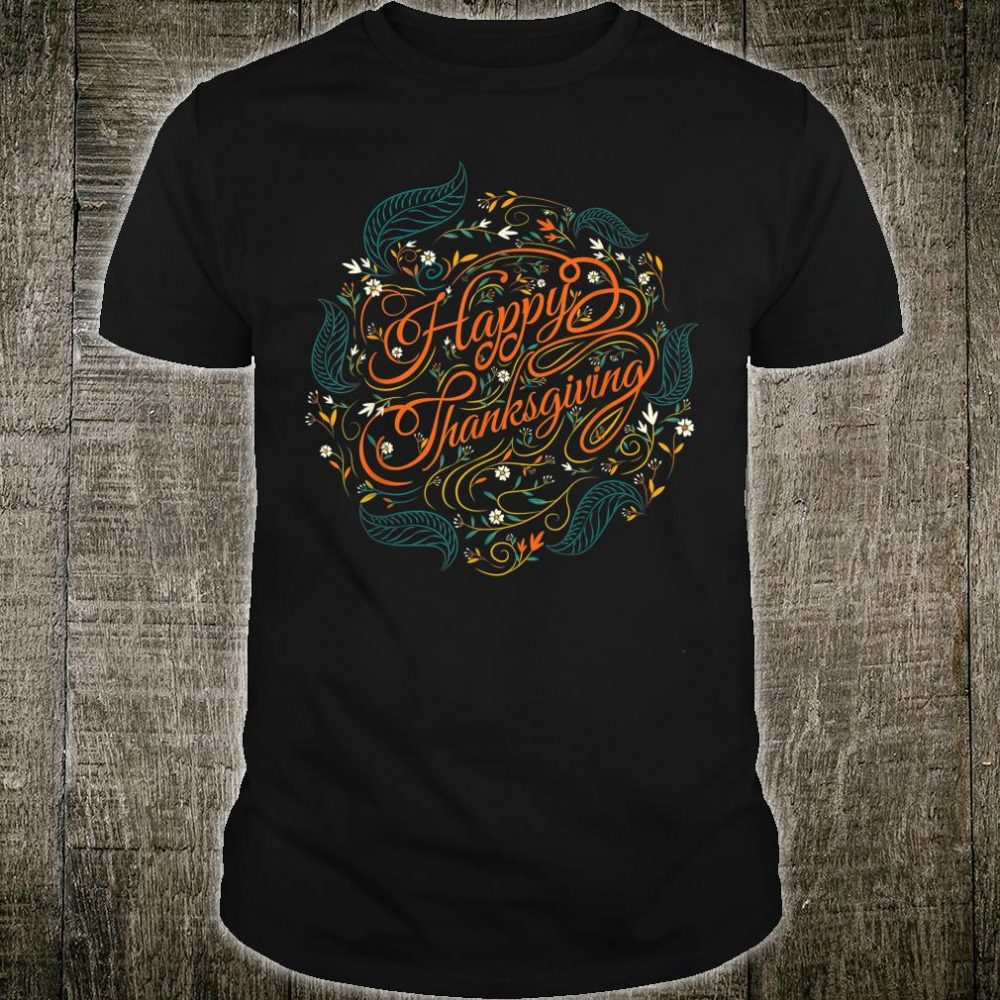 Happy thanksgiving day for family and friends fun Shirt
