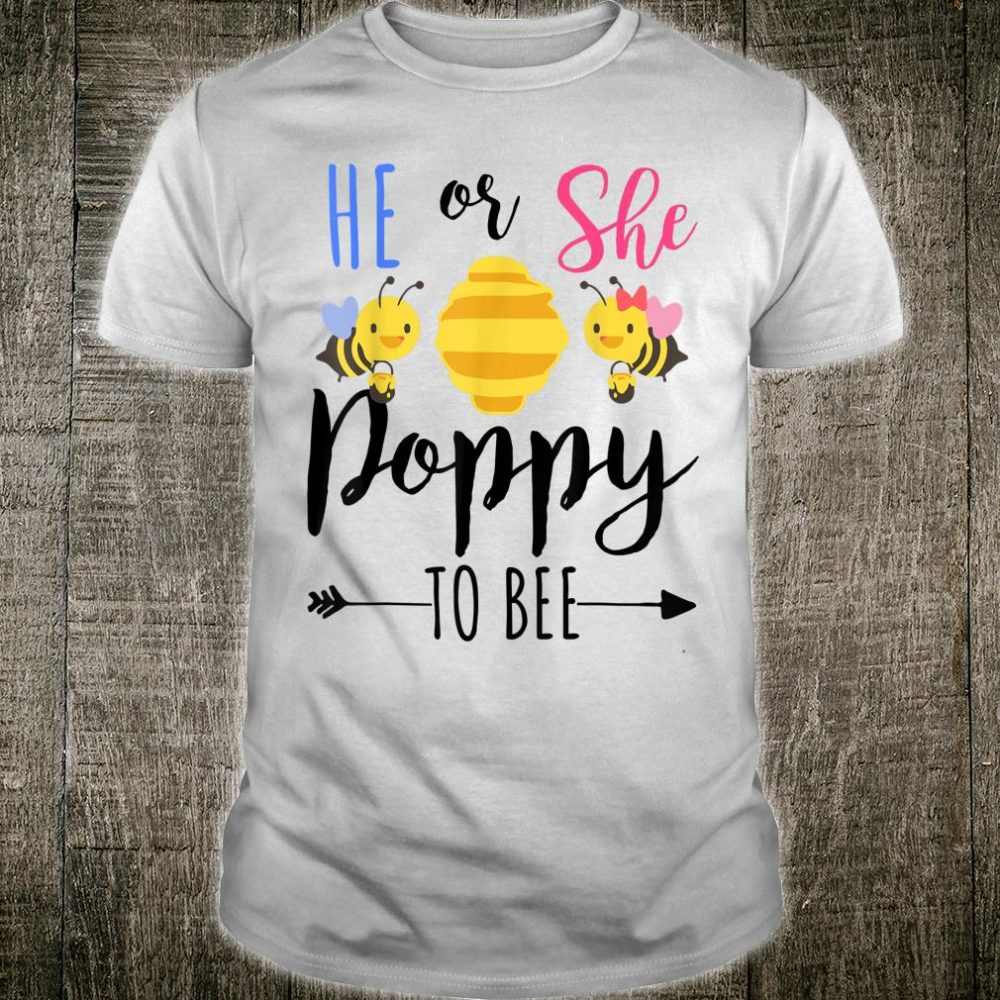 He or she poppy to bee Expecting grandpa Shirt