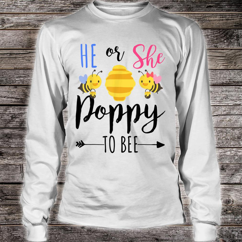 He or she poppy to bee Expecting grandpa Shirt long sleeved
