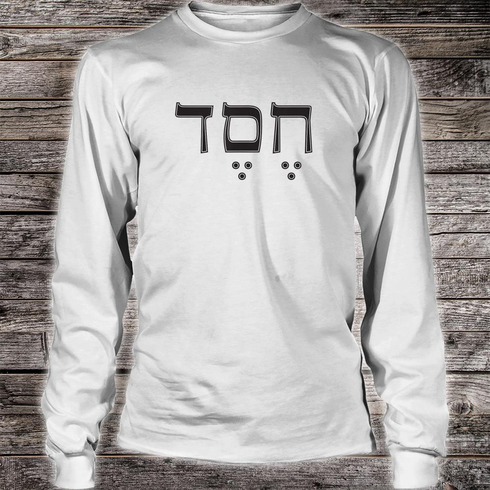 Hebrew Letters Hesed LovingKindness Israel Bible Word Shirt long sleeved