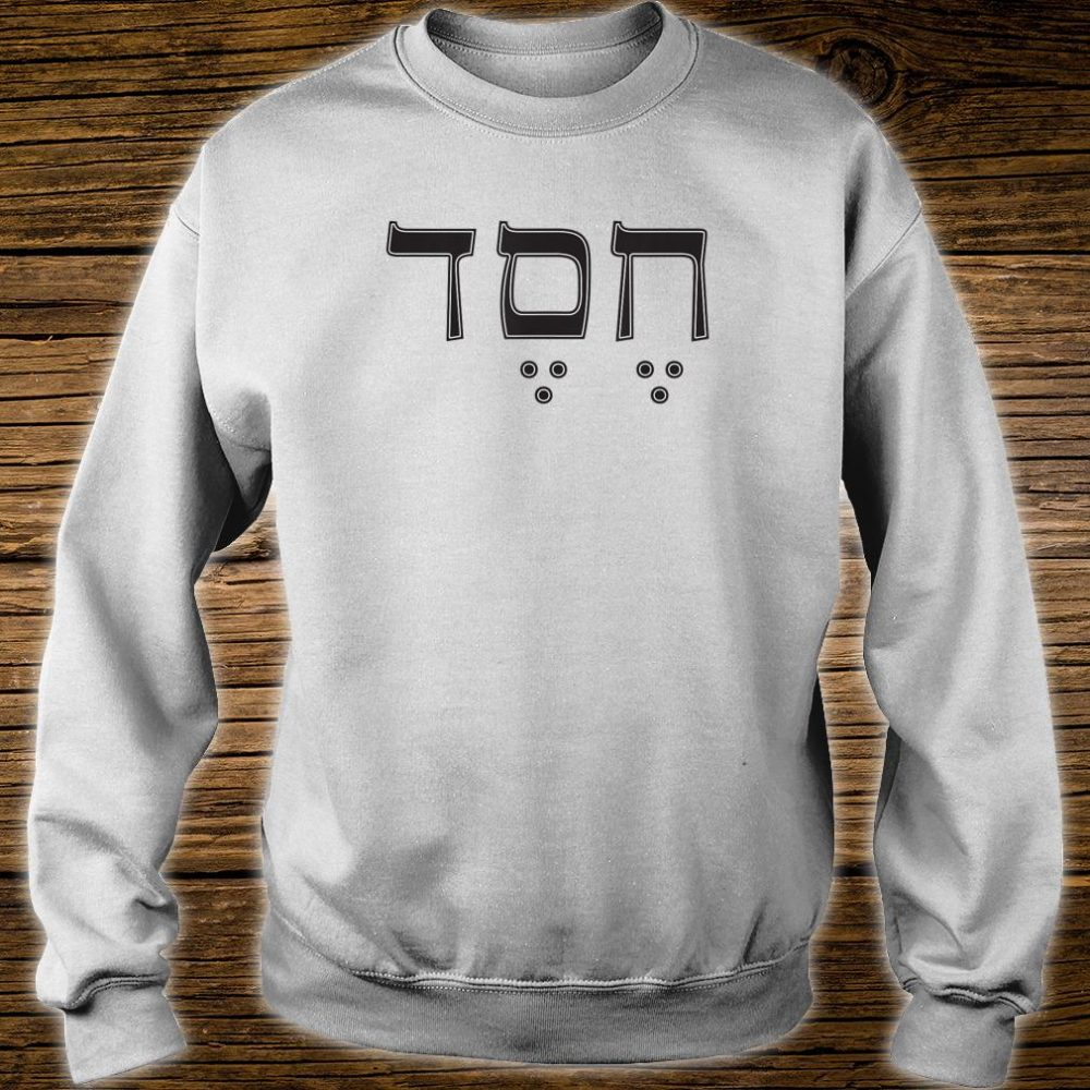 Hebrew Letters Hesed LovingKindness Israel Bible Word Shirt sweater