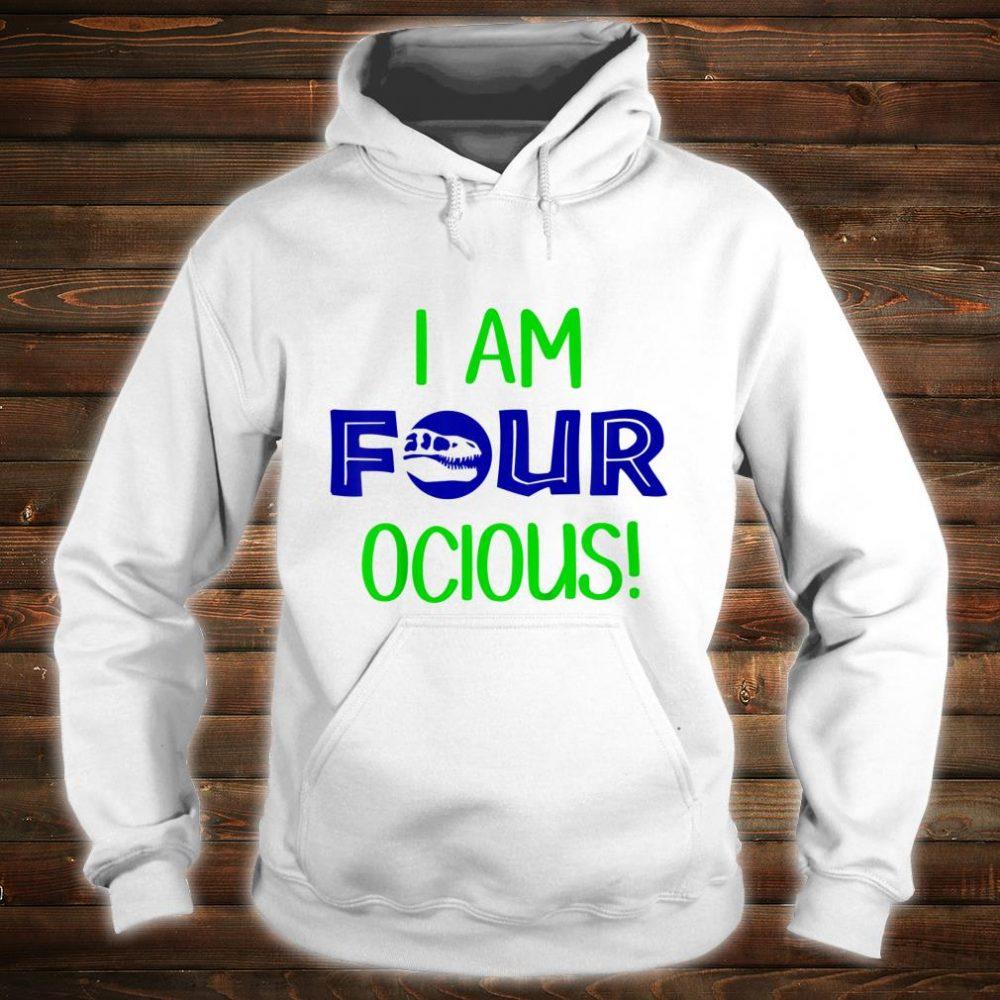 I Am Four ocious Dino Shirt hoodie