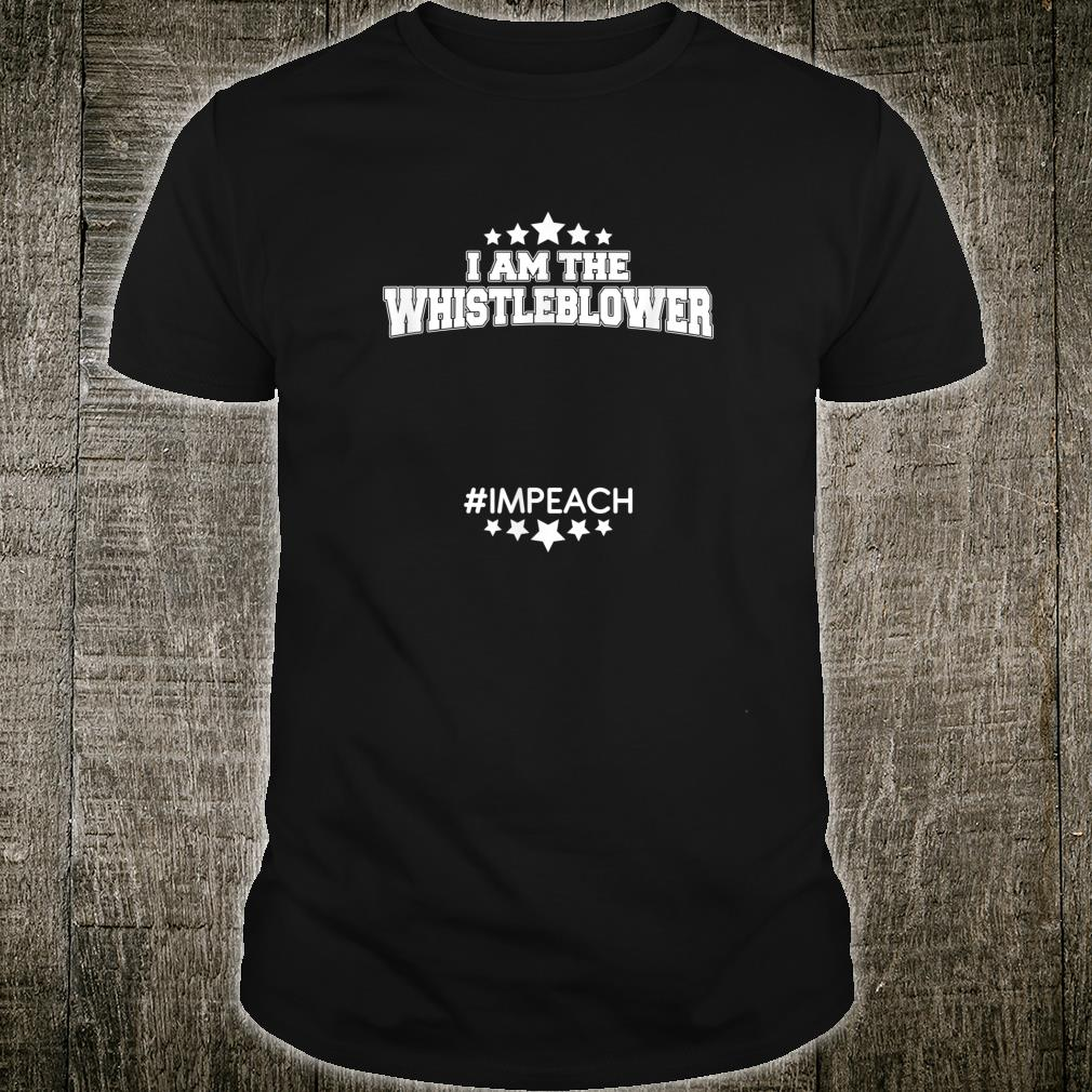 I Am The Whistleblower #Impeach Shirt