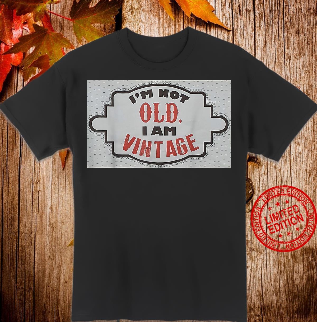 I Am Vintage Shirt