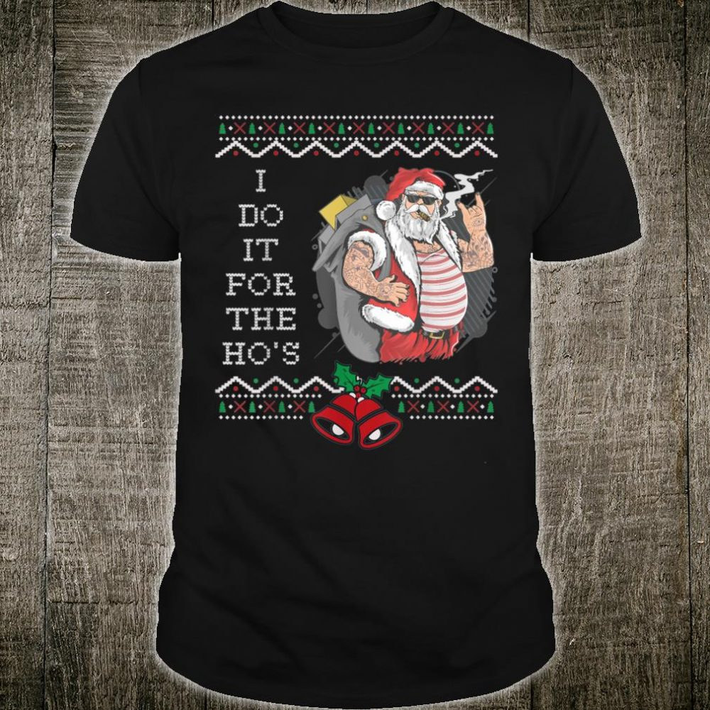 I Do It for The Hos Santa Christmas's Novelty Shirt