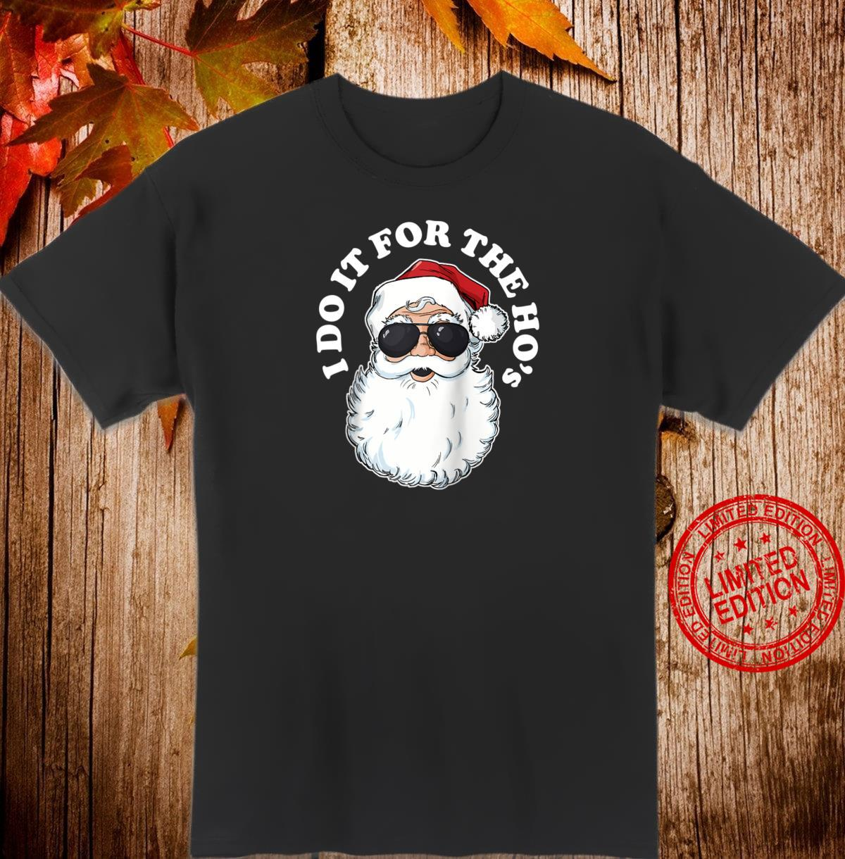 I Do it for the Hos Santa Claus Christmas Shirt