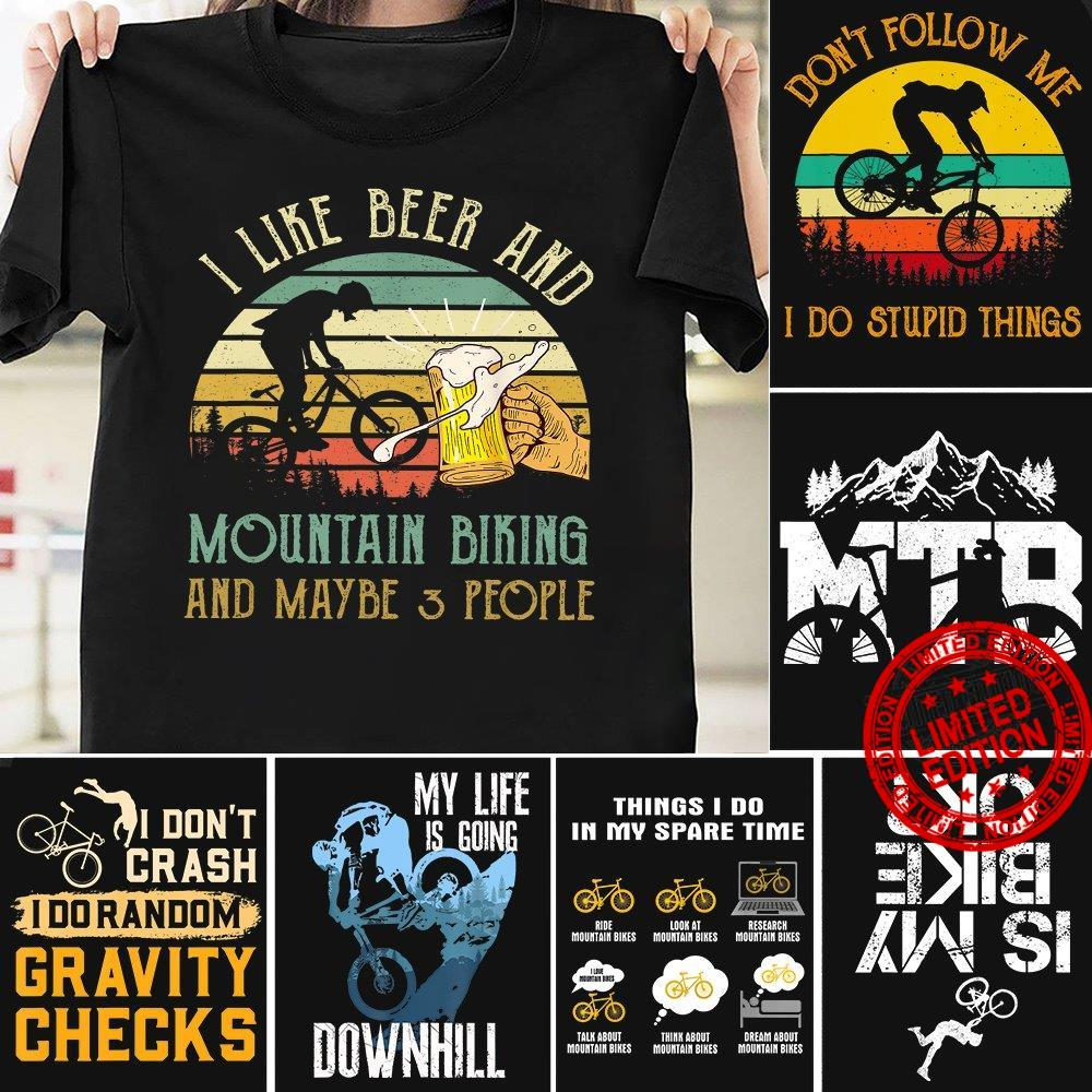 I Like Beer And Mountain Biking And Maybe 3 People Shirt