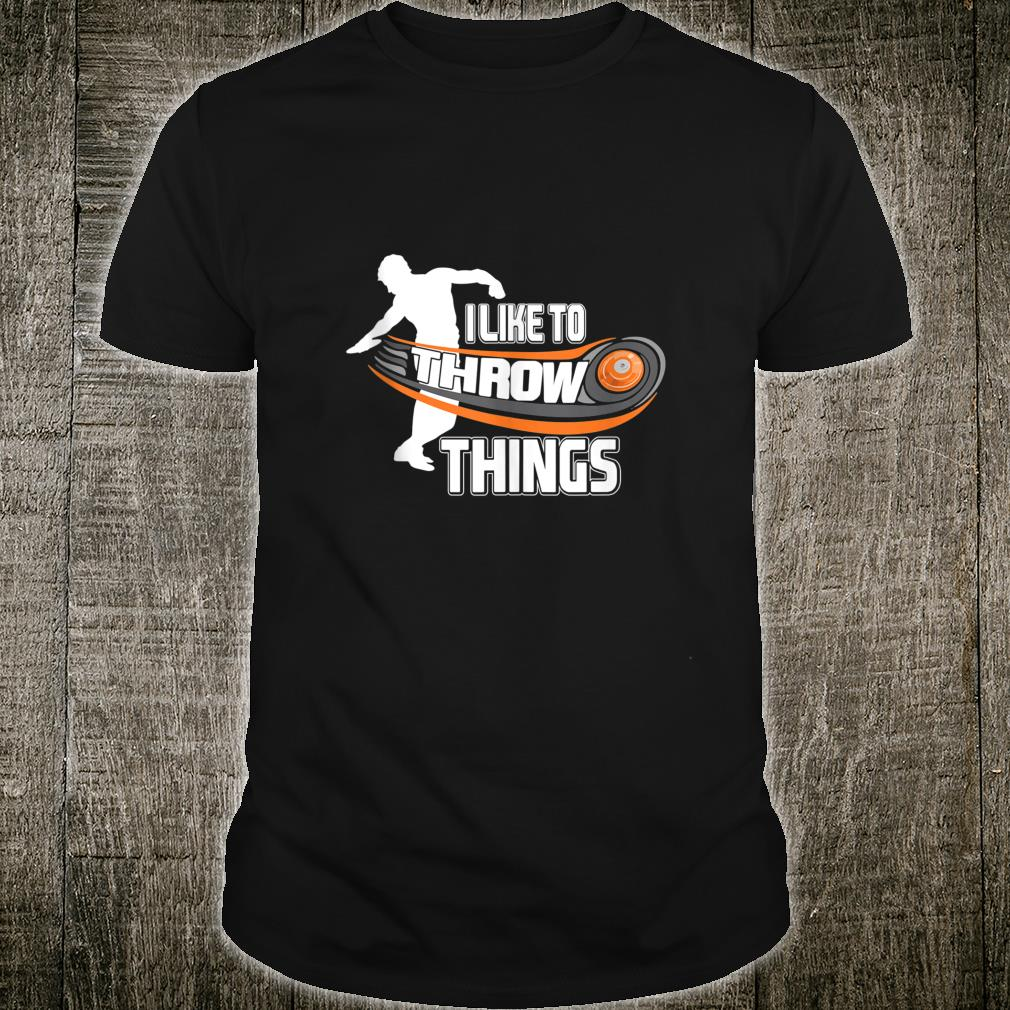 I Like To Throw Things Track Field Discus Athlete Shirt